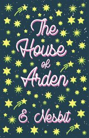 The House of Arden : a story for children cover image
