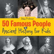 50 famous people in ancient history for kids cover image