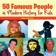 50 famous people in modern history for kids cover image