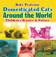 Domesticated Cats From Around the World