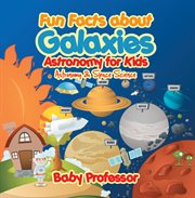 Fun facts about galaxies astronomy for kids cover image