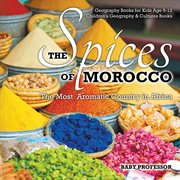 The Spices Of Morocco: The Most Aromatic Country In Africa