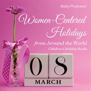 Women-centered Holidays From Around the World