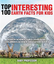 Top 100 Interesting Earth Facts For Kids