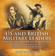 Us And British Military Leaders During The American Revolution