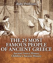 The 25 Most Famous People Of Ancient Greece