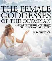 The Female Goddesses Of The Olympian