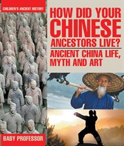 How Did Your Chinese Ancestors Live?