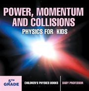Power, Momentum And Collisions