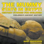 The Mummy Stays In Egypt!