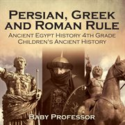 Persian, Greek And Roman Rule - Ancient Egypt History