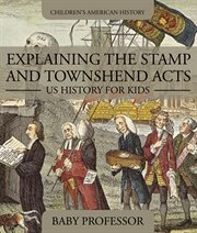 Explaining The Stamp And Townshend Acts