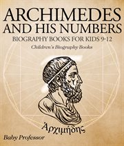 Archimedes And His Numbers