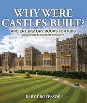 Why Were Castles Built?
