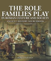 The Role Families Play in Roman Culture and Society