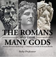 The Romans and Their Many Gods