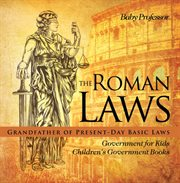 The Roman Laws : Grandfather Of Present-day Basic Laws