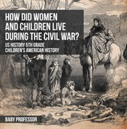 How Did Women And Children Live During The Civil War?