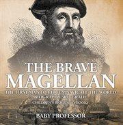 The Brave Magellan