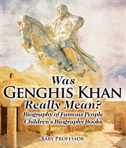 Was Genghis Khan Really Mean?