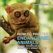 How To Protect Endangered Animals