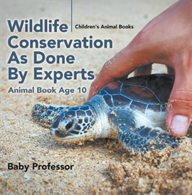 Cover image for Wildlife Conservation As Done By Experts