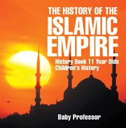 The History Of The Islamic Empire