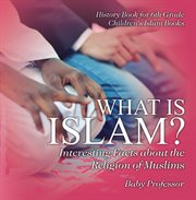 What Is Islam? Interesting Facts About The Religion Of Muslims