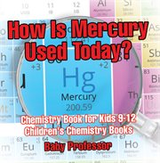 How Is Mercury Used Today?