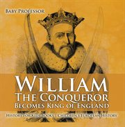 William The Conqueror Becomes King Of England