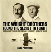The Wright Brothers Found The Secret To Flight