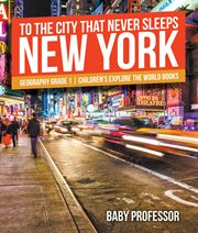 To The City That Never Sleeps: New York