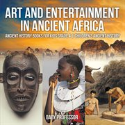 Art And Entertainment In Ancient Africa