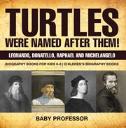 Turtles Were Named After Them! Leonardo, Donatello, Raphael And Michelangelo