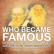 Who Became Famous During The Renaissance?