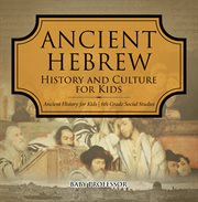 Ancient Hebrew History and Culture for Kids