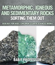 Metamorphic, Igneous And Sedimentary Rocks: Sorting Them Out