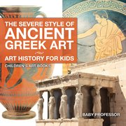 The Severe Style Of Ancient Greek Art