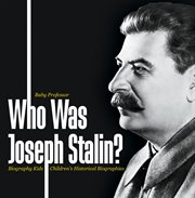 Who Was Joseph Stalin?