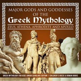 Major Gods and Goddesses of the Greek Mythology