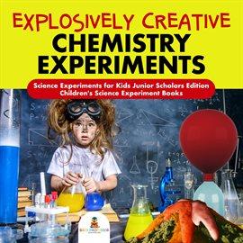 Explosively Creative Chemistry Experiments — Kalamazoo Public Library