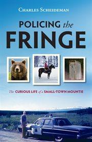 Policing the Fringe