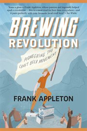 Brewing revolution: pioneering the craft beer movement cover image