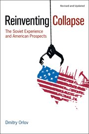 Reinventing collapse: the Soviet experience and American prospects cover image