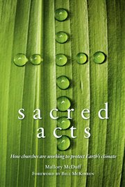 Sacred acts: how churches are working to protect earth's climate cover image