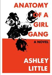 Anatomy of a girl gang cover image