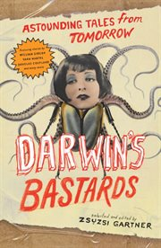 Darwin's bastards: astounding tales from tomorrow cover image