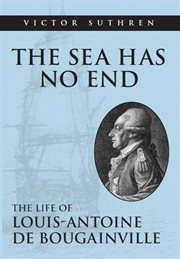 The sea has no end: the life of Louis-Antoine de Bougainville cover image