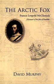 The Arctic Fox: Francis Leopold McClintock cover image