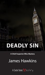 Deadly sin: a Chief Inspector Bliss mystery cover image